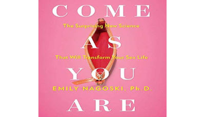Come As You Are – Emily Nagoski Ph.D